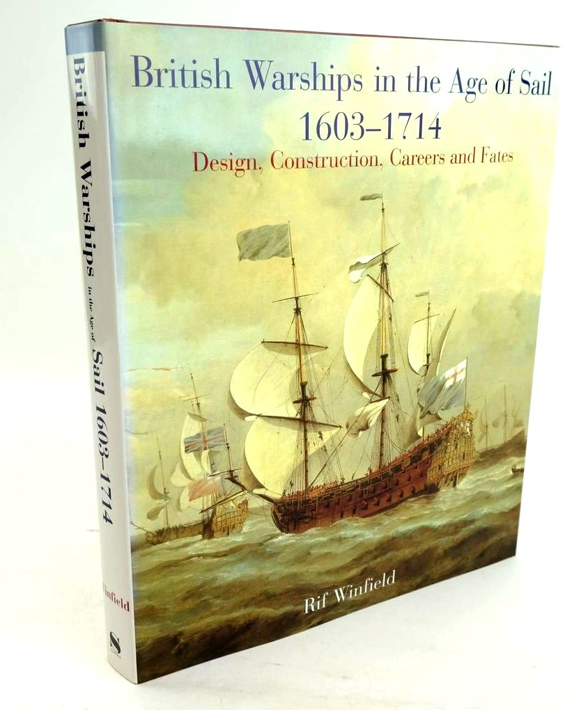 Photo of BRITISH WARSHIPS IN THE AGE OF SAIL 1603-17: DESIGN, CONSTRUCTION, CAREERS AND FATES written by Winfield, Rif published by Seaforth (STOCK CODE: 1320211)  for sale by Stella & Rose's Books