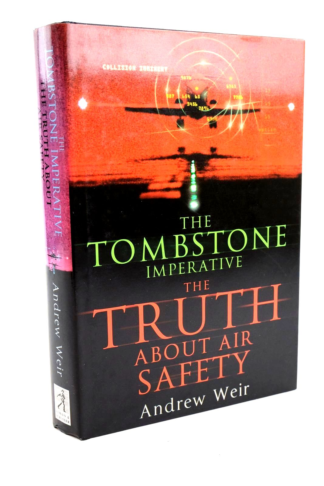 Photo of THE TOMBSTONE IMPERATIVE - THE TRUTH ABOUT AIR SAFETY written by Weir, Andrew published by Simon & Schuster Uk Ltd (STOCK CODE: 1320215)  for sale by Stella & Rose's Books