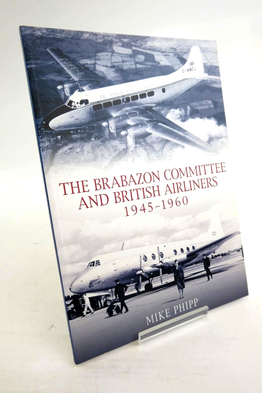 Photo of THE BRABAZON COMMITTEE AND BRITISH AIRLINERS 1945-1960 written by Phipp, Mike published by Tempus (STOCK CODE: 1320275)  for sale by Stella & Rose's Books