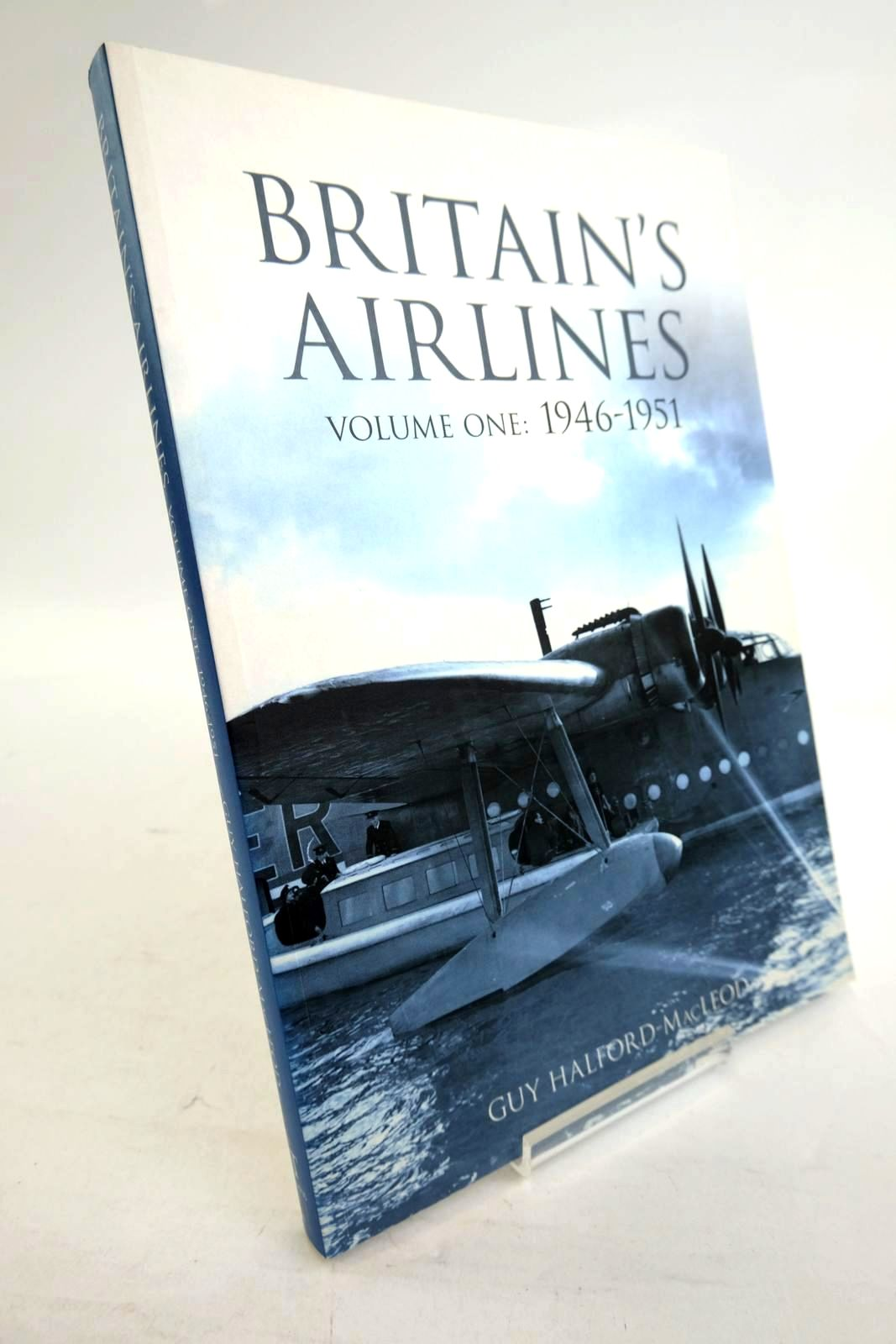 Photo of BRITAIN'S AIRLINES VOLUME ONE: 1946-1951 written by Halford-Macleod, Guy published by Tempus Publishing Ltd (STOCK CODE: 1320276)  for sale by Stella & Rose's Books