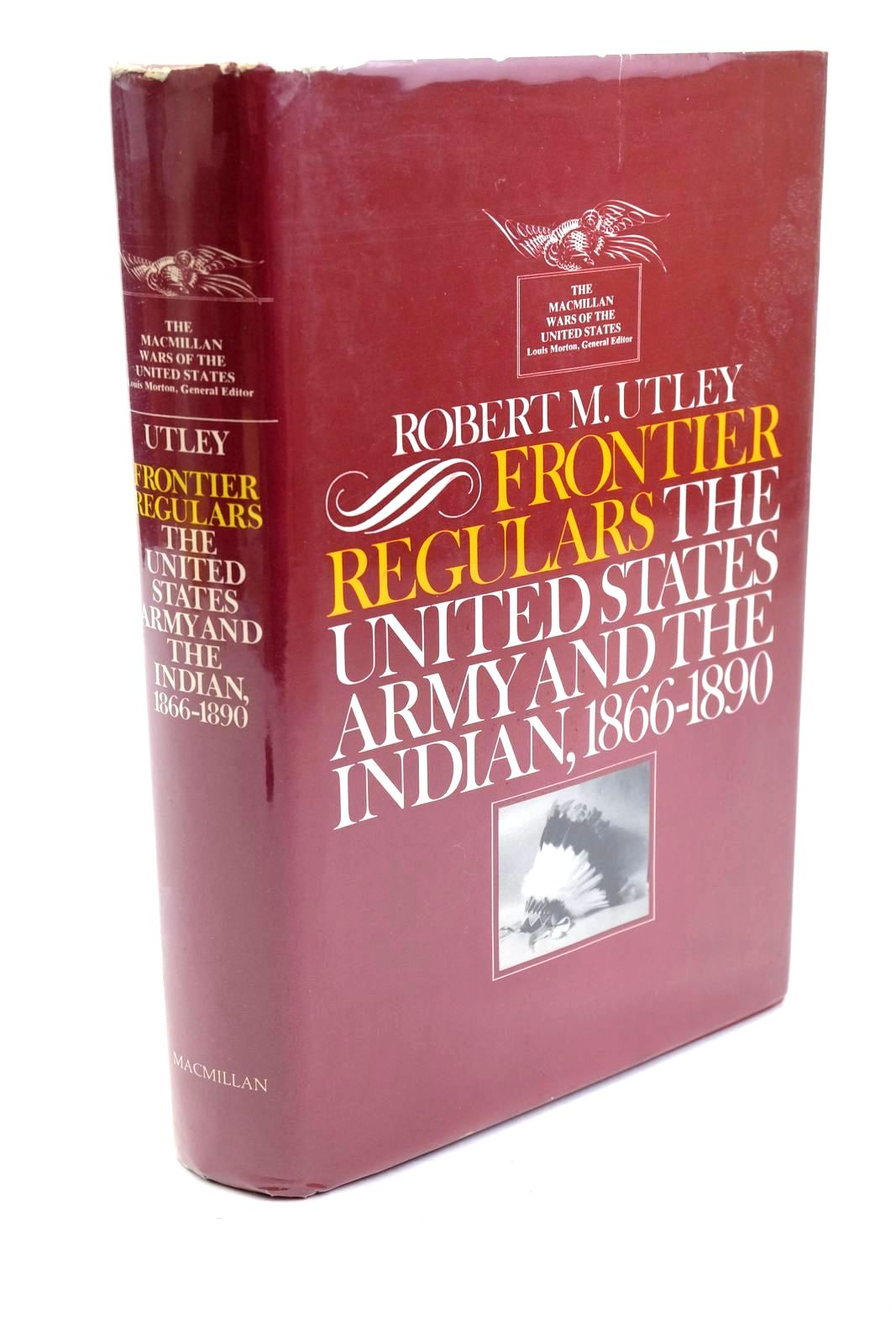 Photo of FRONTIER REGULARS: THE UNITED STATES ARMY AND THE INDIAN 1866-1891 written by Utley, Robert M. published by Macmillan Publishing Co. Inc. (STOCK CODE: 1320354)  for sale by Stella & Rose's Books