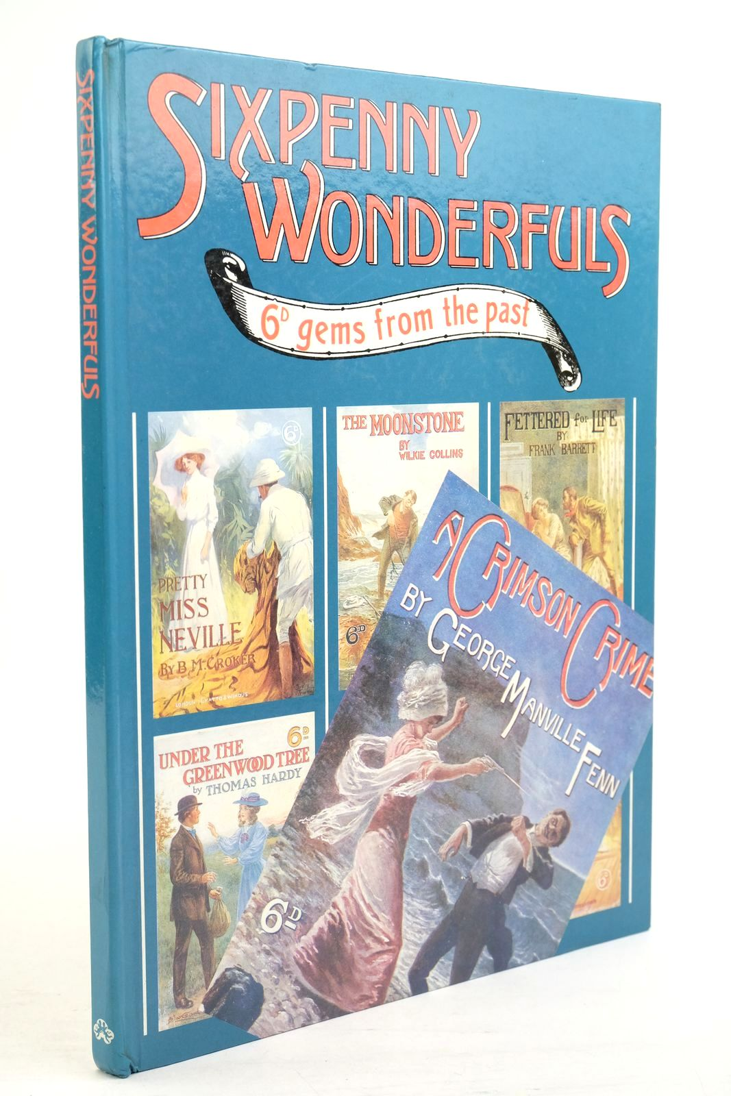 Photo of SIXPENNY WONDERFULS 6D GEMS FROM THE PAST published by Chatto & Windus, The Hogarth Press (STOCK CODE: 1320956)  for sale by Stella & Rose's Books