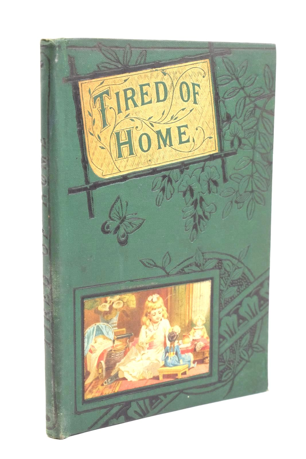 Photo of TIRED OF HOME published by The Religious Tract Society (STOCK CODE: 1321134)  for sale by Stella & Rose's Books