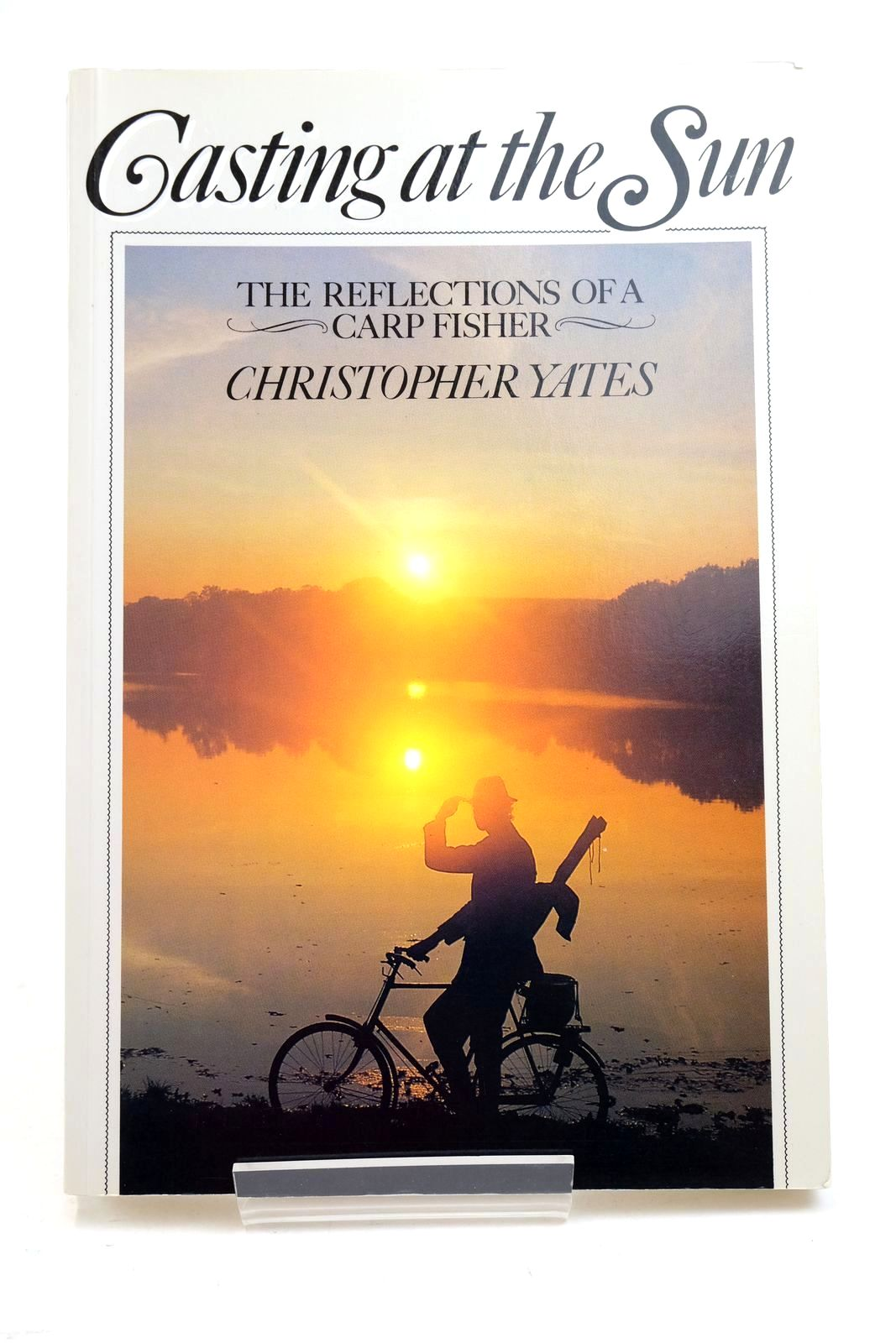 Photo of CASTING AT THE SUN: THE REFLECTIONS OF A CARP FISHER written by Yates, Christopher published by Pelham Books (STOCK CODE: 1321204)  for sale by Stella & Rose's Books