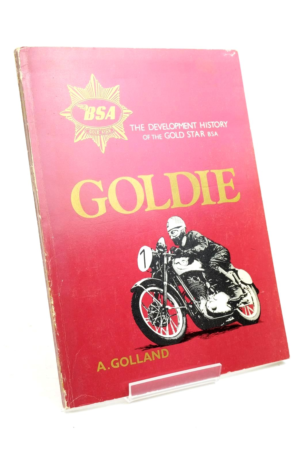 Photo of GOLDIE THE DEVELOPMENT HISTORY OF THE GOLD STAR BSA written by Golland, A. published by Haynes Publishing Group (STOCK CODE: 1321237)  for sale by Stella & Rose's Books