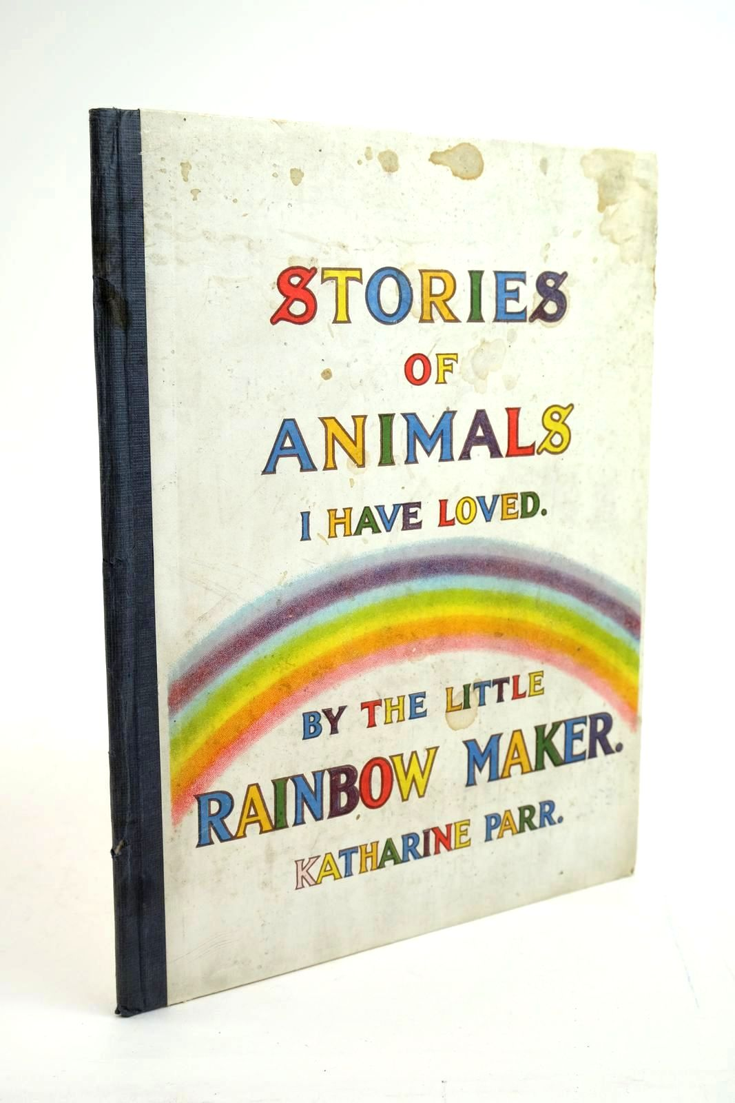 Photo of STORIES OF ANIMALS I HAVE LOVED BYT HE LITTLE RAINBOW MAKER- Stock Number: 1321536