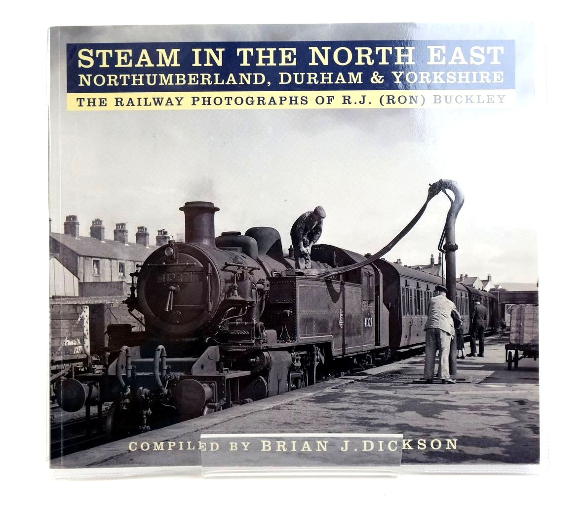 Photo of STEAM IN THE NORTH EAST NORTHUMBERLAND, DURHAM & YORKSHIRE: THE RAILWAY PHOTOGRAPHS OF R.J. (RON) BUCKLEY- Stock Number: 1321590