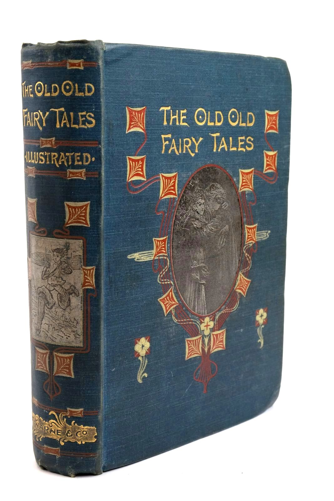 Photo of THE OLD OLD FAIRY TALES- Stock Number: 1321655