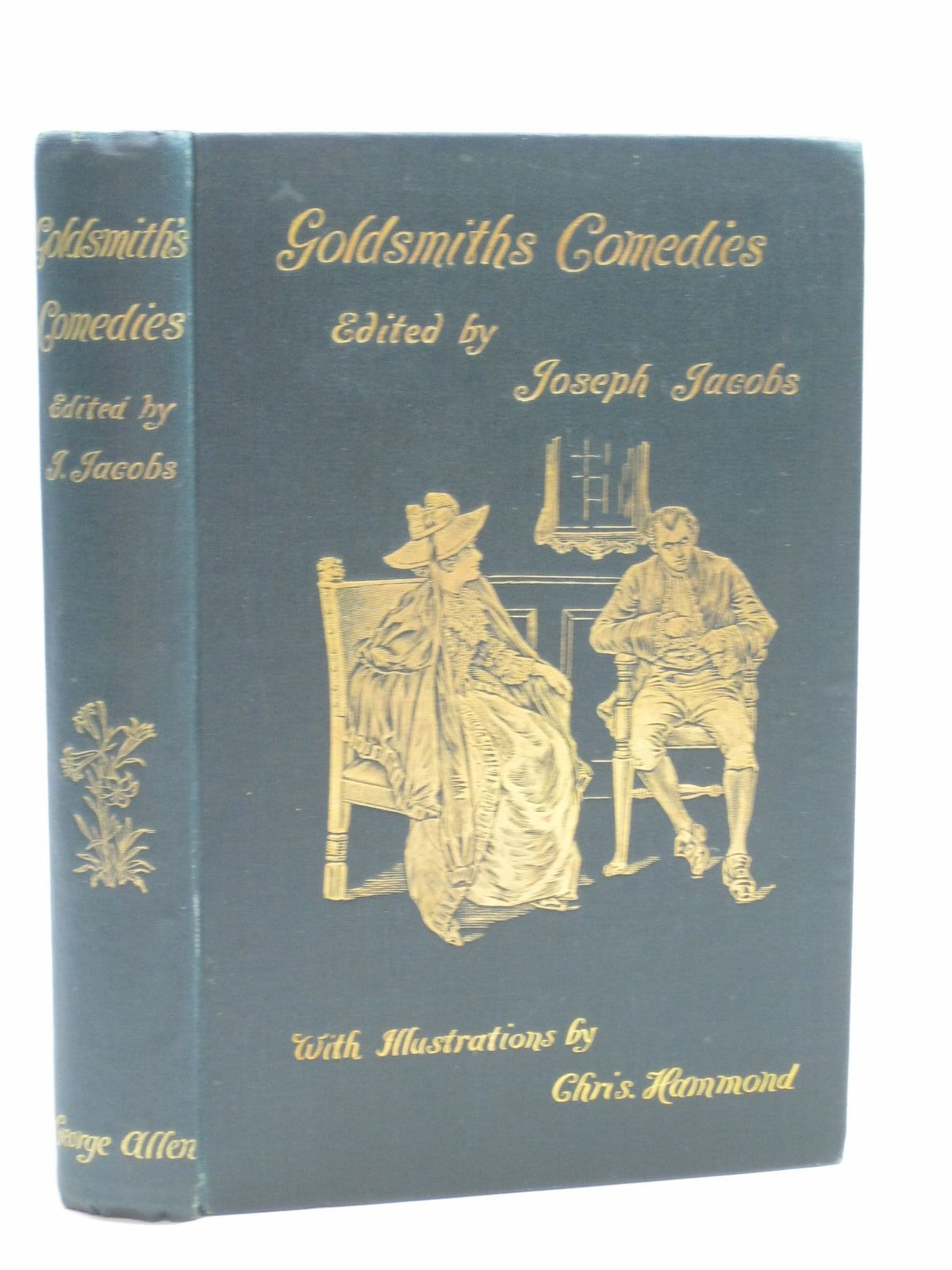 Photo of THE COMEDIES OF OLIVER GOLDSMITH written by Goldsmith, Oliver Jacobs, Joseph illustrated by Hammond, Chris published by George Allen (STOCK CODE: 1404546)  for sale by Stella & Rose's Books