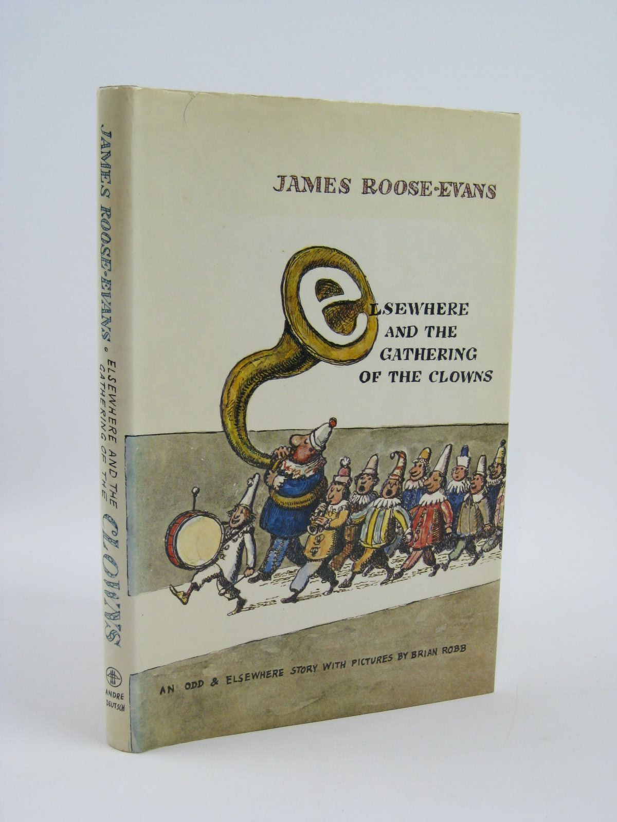 Photo of ELSEWHERE AND THE GATHERING OF THE CLOWNS written by Roose-Evans, James illustrated by Robb, Brian published by Andre Deutsch (STOCK CODE: 1406208)  for sale by Stella & Rose's Books