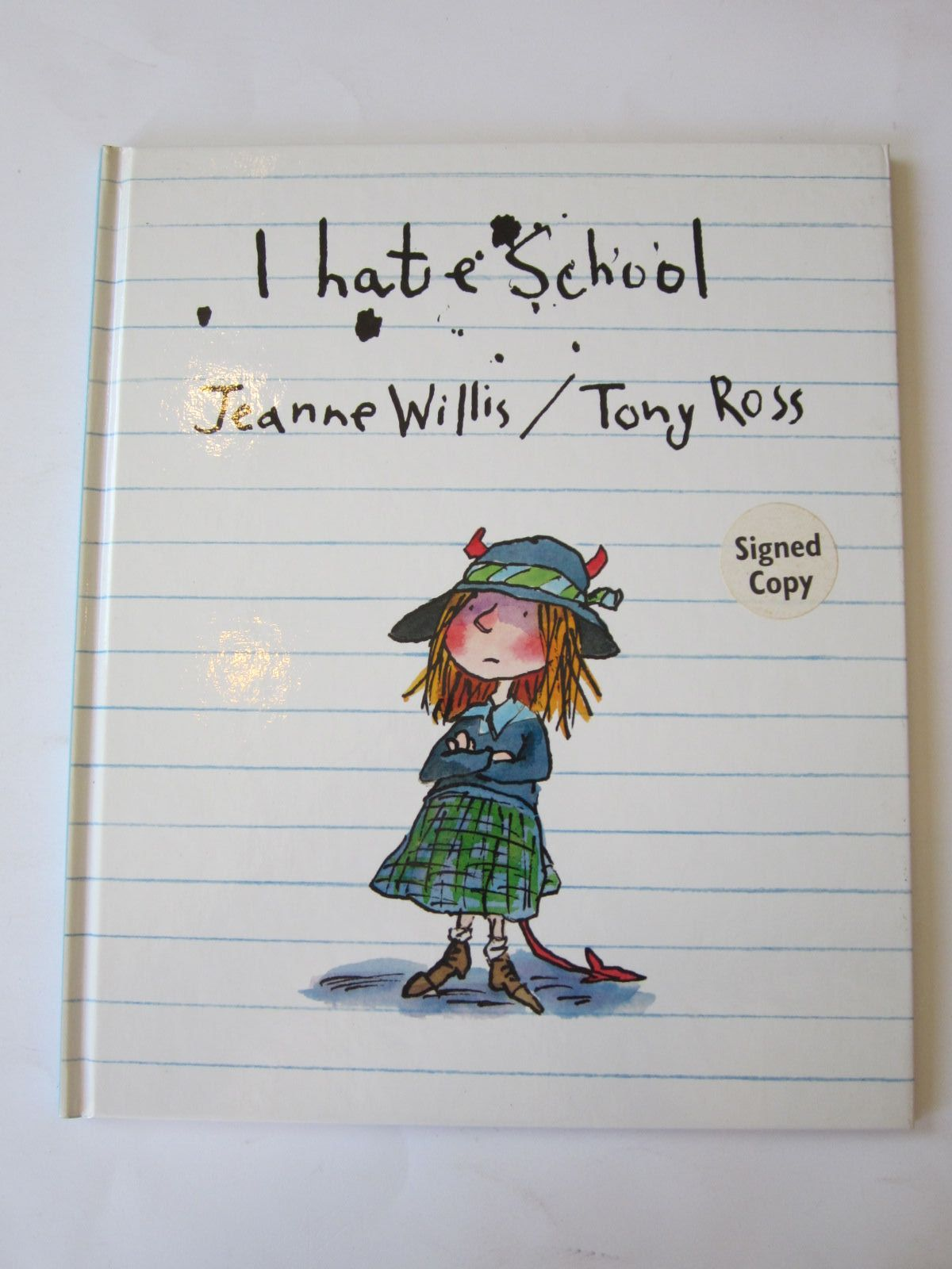 Photo of I HATE SCHOOL written by Willis, Jeanne illustrated by Ross, Tony published by Andersen Press (STOCK CODE: 1501099)  for sale by Stella & Rose's Books