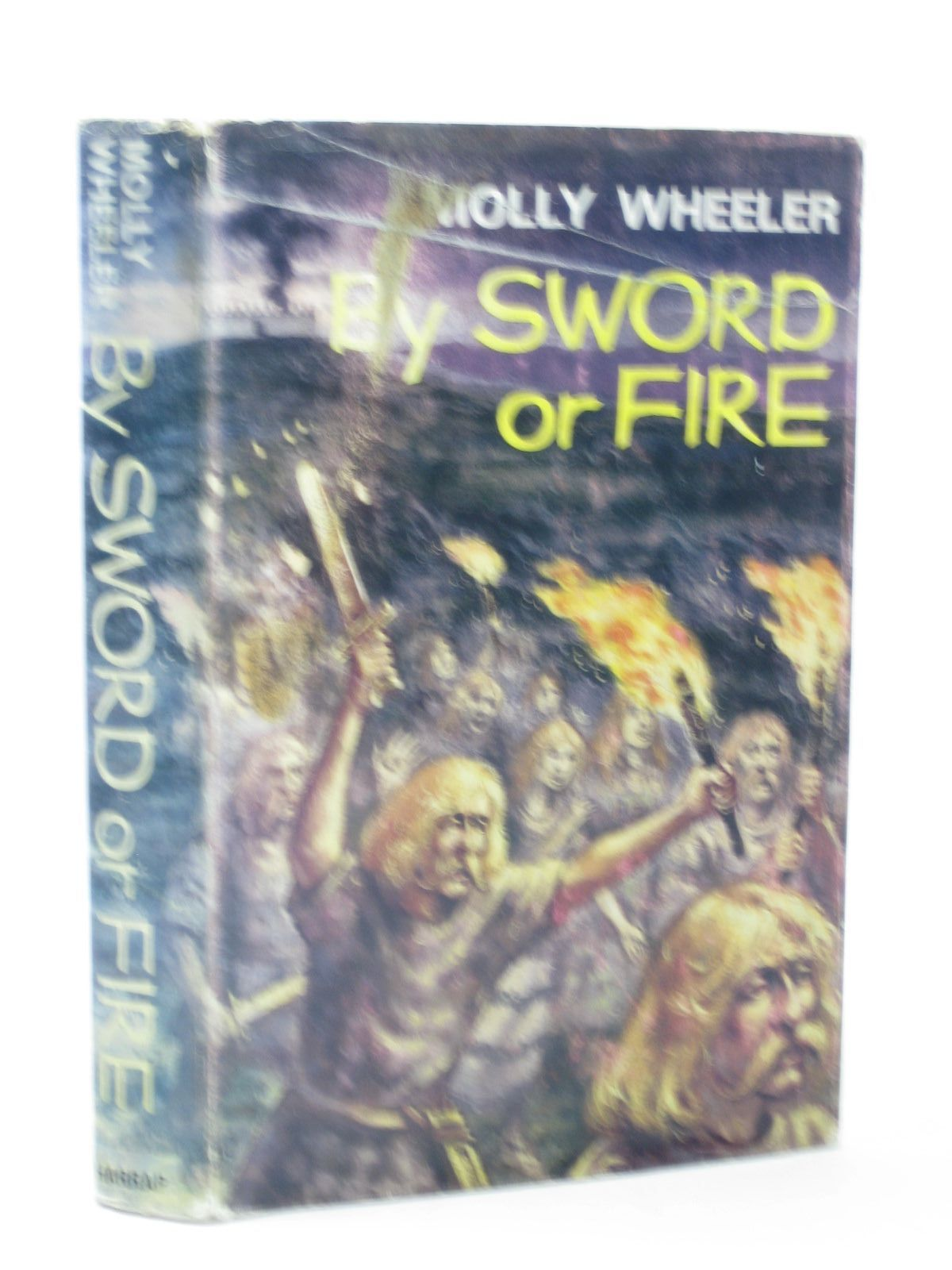 Photo of BY SWORD OR FIRE written by Wheeler, Molly illustrated by Taylor, Tom published by George G. Harrap & Co. Ltd. (STOCK CODE: 1502217)  for sale by Stella & Rose's Books