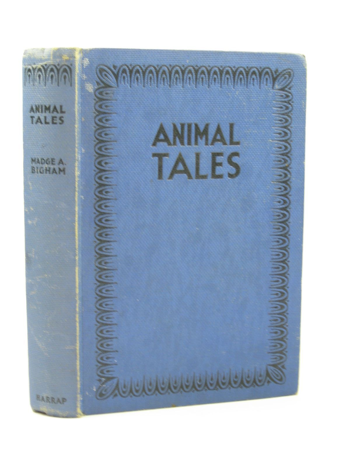 Photo of ANIMAL TALES written by Bigham, Madge A. illustrated by Atwood, Clara E. published by George G. Harrap & Co. Ltd. (STOCK CODE: 1502374)  for sale by Stella & Rose's Books
