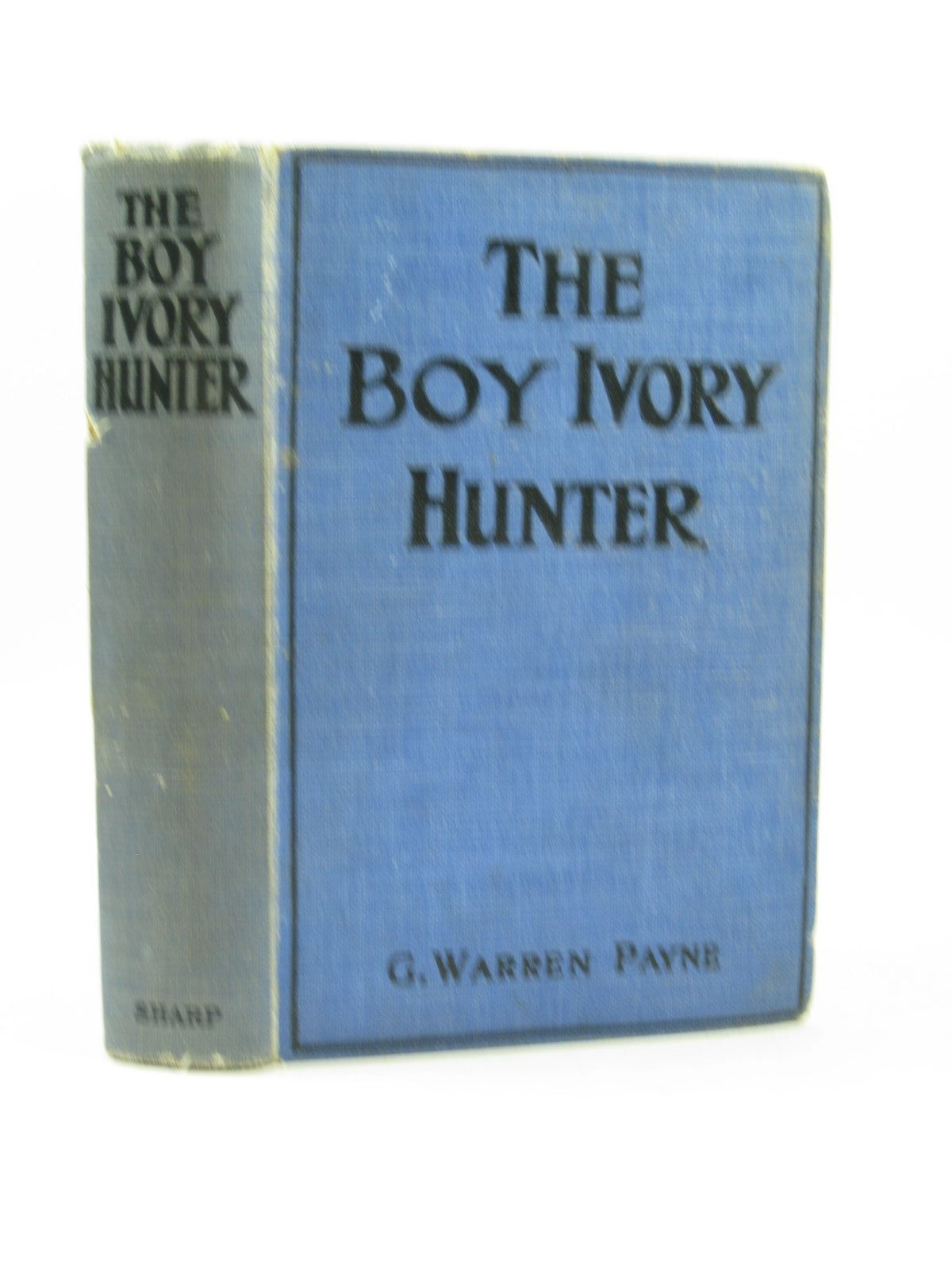 Photo of THE BOY IVORY-HUNTER written by Payne, G. Warren published by The Epworth Press (STOCK CODE: 1503605)  for sale by Stella & Rose's Books