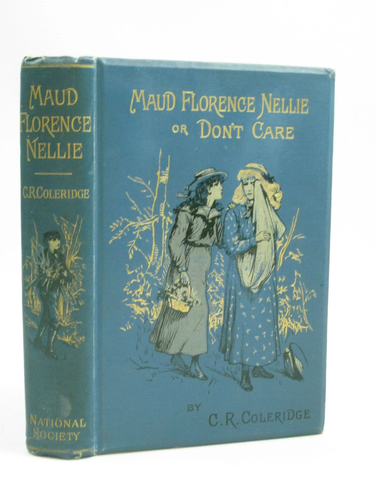 Photo of MAUD FLORENCE NELLIE OR DON'T CARE! written by Coleridge, C.R. illustrated by Staniland, C.J. published by National Society's Depository (STOCK CODE: 1504799)  for sale by Stella & Rose's Books