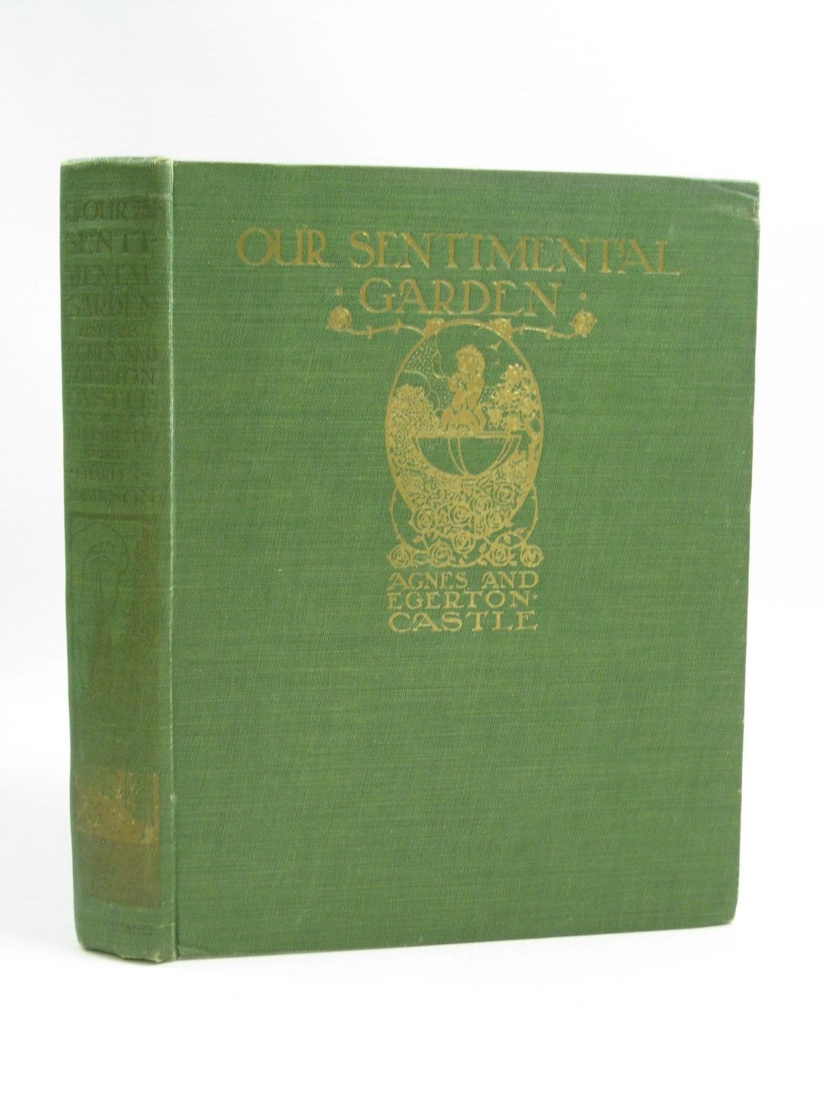 Photo of OUR SENTIMENTAL GARDEN written by Castle, Agnes Castle, Egerton illustrated by Robinson, Charles published by William Heinemann (STOCK CODE: 1505352)  for sale by Stella & Rose's Books