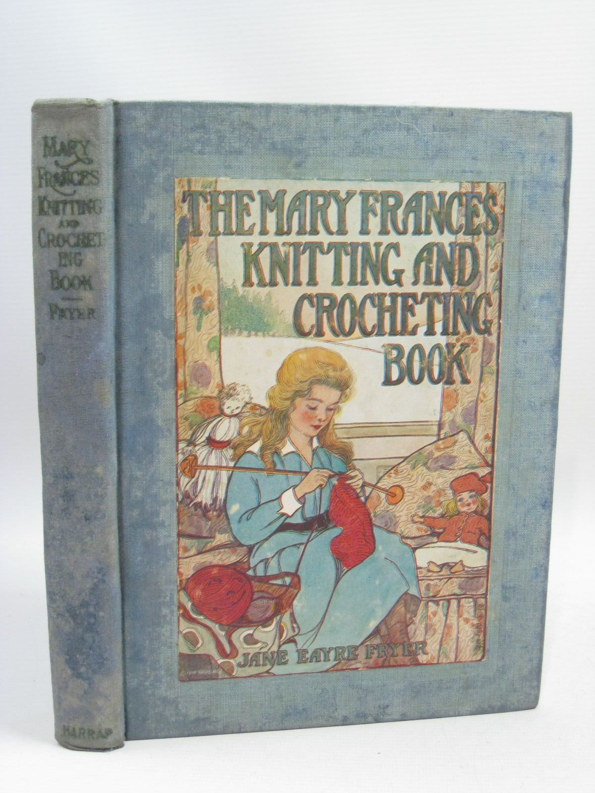 Photo of THE MARY FRANCES KNITTING AND CROCHETING BOOK written by Fryer, Jane Eayre illustrated by Boyer, Jane Allen published by George G. Harrap & Company (STOCK CODE: 1505524)  for sale by Stella & Rose's Books