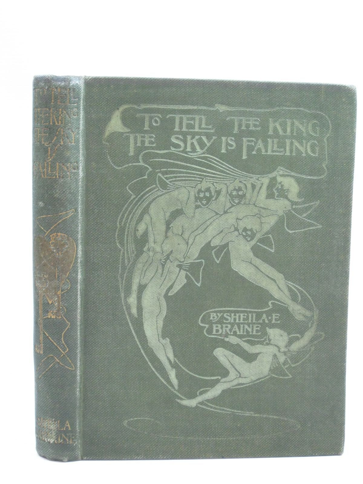 Photo of TO TELL THE KING THE SKY IS FALLING written by Braine, Sheila E. illustrated by Woodward, Alice B. published by Blackie & Son Ltd. (STOCK CODE: 1505737)  for sale by Stella & Rose's Books
