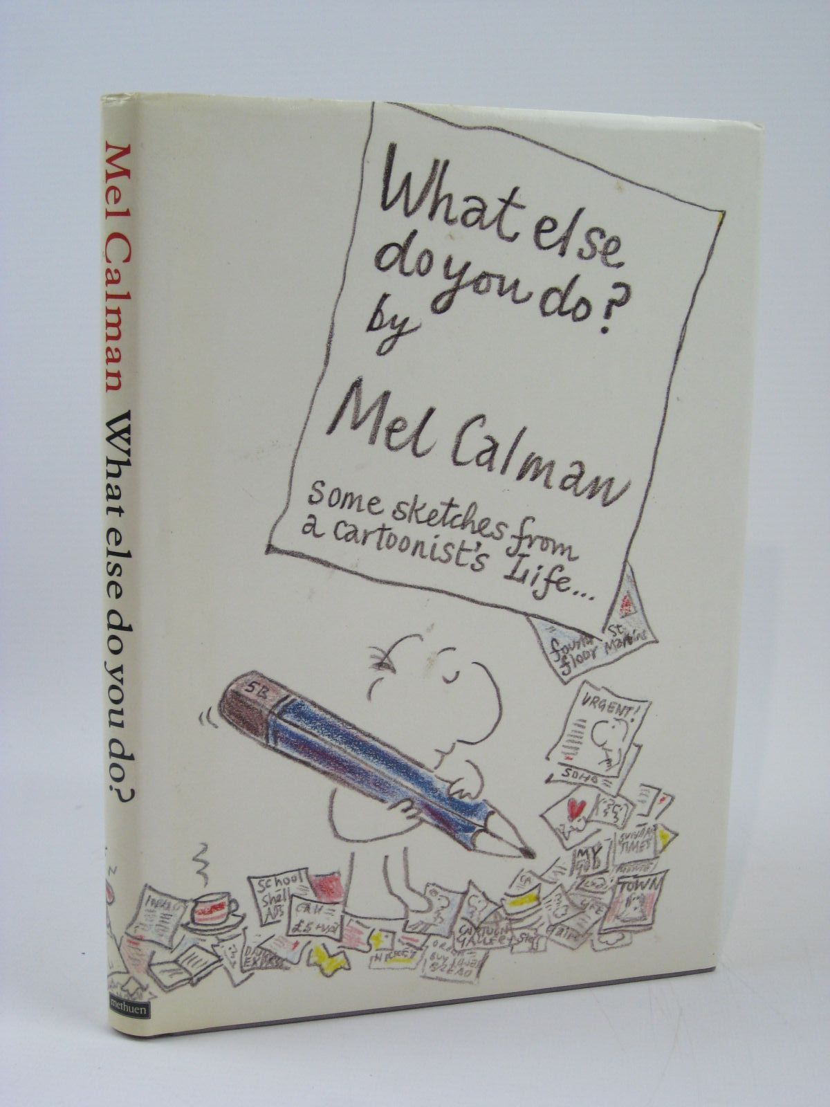 Photo of WHAT ELSE DO YOU DO? written by Calman, Mel illustrated by Calman, Mel published by Methuen London Ltd (STOCK CODE: 1506718)  for sale by Stella & Rose's Books