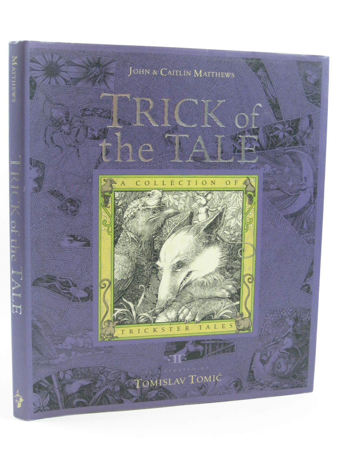 Photo of TRICK OF THE TALE written by Matthews, John Matthews, Caitlin illustrated by Tomic, Tomislav published by Templar Publishing (STOCK CODE: 1507068)  for sale by Stella & Rose's Books
