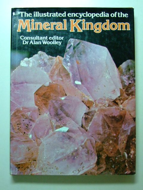 Photo of THE ILLUSTRATED ENCYCLOPEDIA OF THE MINERAL KINGDOM written by Woolley, Alan published by The Hamlyn Publishing Group (STOCK CODE: 1601289)  for sale by Stella & Rose's Books