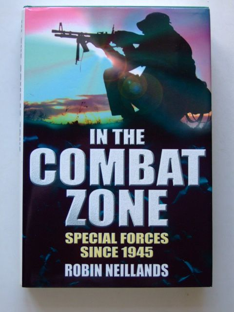 Photo of IN THE COMBAT ZONE SPECIAL FORCES SINCE 1945- Stock Number: 1601456