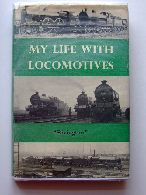 Photo of MY LIFE WITH LOCOMOTIVES written by Rivington,  published by Ian Allan Ltd. (STOCK CODE: 1601502)  for sale by Stella & Rose's Books