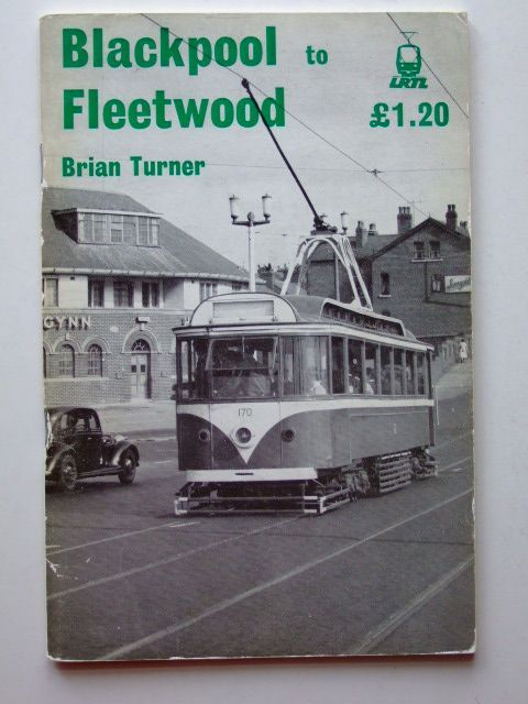 Photo of BLACKPOOL TO FLEETWOOD written by Turner, Brian published by The Light Railway Transport League (STOCK CODE: 1601507)  for sale by Stella & Rose's Books
