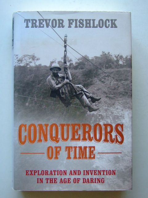 Photo of CONQUERORS OF TIME EXPLORATION AND INVENTION IN THE AGE OF DARING- Stock Number: 1601536