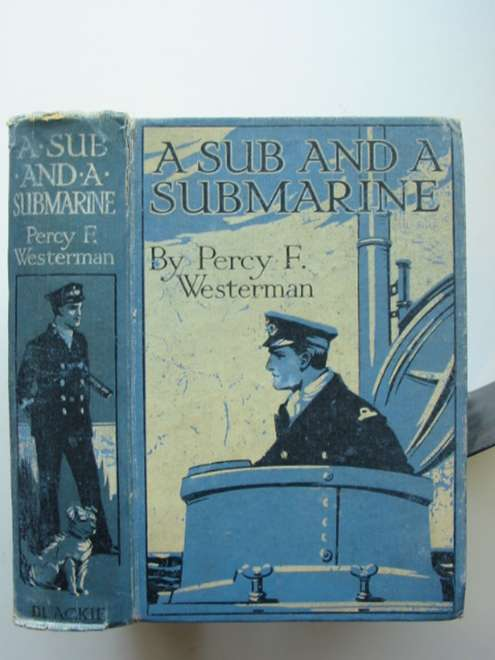 Photo of A SUB AND A SUBMARINE written by Westerman, Percy F. illustrated by Hodgson, Edward S. published by Blackie & Son Ltd. (STOCK CODE: 1601628)  for sale by Stella & Rose's Books