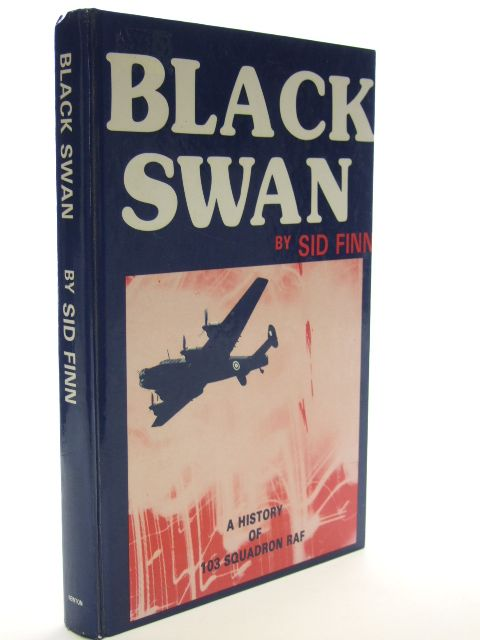 Photo of BLACK SWAN A HISTORY OF 103 SQUADRON written by Finn, Sid published by Newton (STOCK CODE: 1601731)  for sale by Stella & Rose's Books