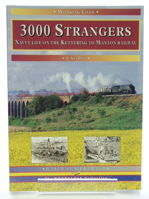 Photo of 3000 STRANGERS NAVVY LIFE ON THE KETTERING TO MANTON RAILWAY written by Paul, J. Ann published by Silver Link Publishing (STOCK CODE: 1601771)  for sale by Stella & Rose's Books