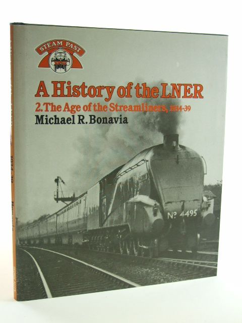 Photo of A HISTORY OF THE LNER 2. THE AGE OF THE STREAMLINERS, 1934-39- Stock Number: 1602324