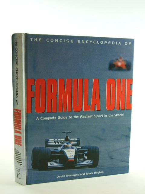 Photo of THE CONCISE ENCYCLOPEDIA OF FORMULA ONE written by Tremayne, David<br />Hughes, Mark published by Parragon (STOCK CODE: 1602528)  for sale by Stella & Rose's Books