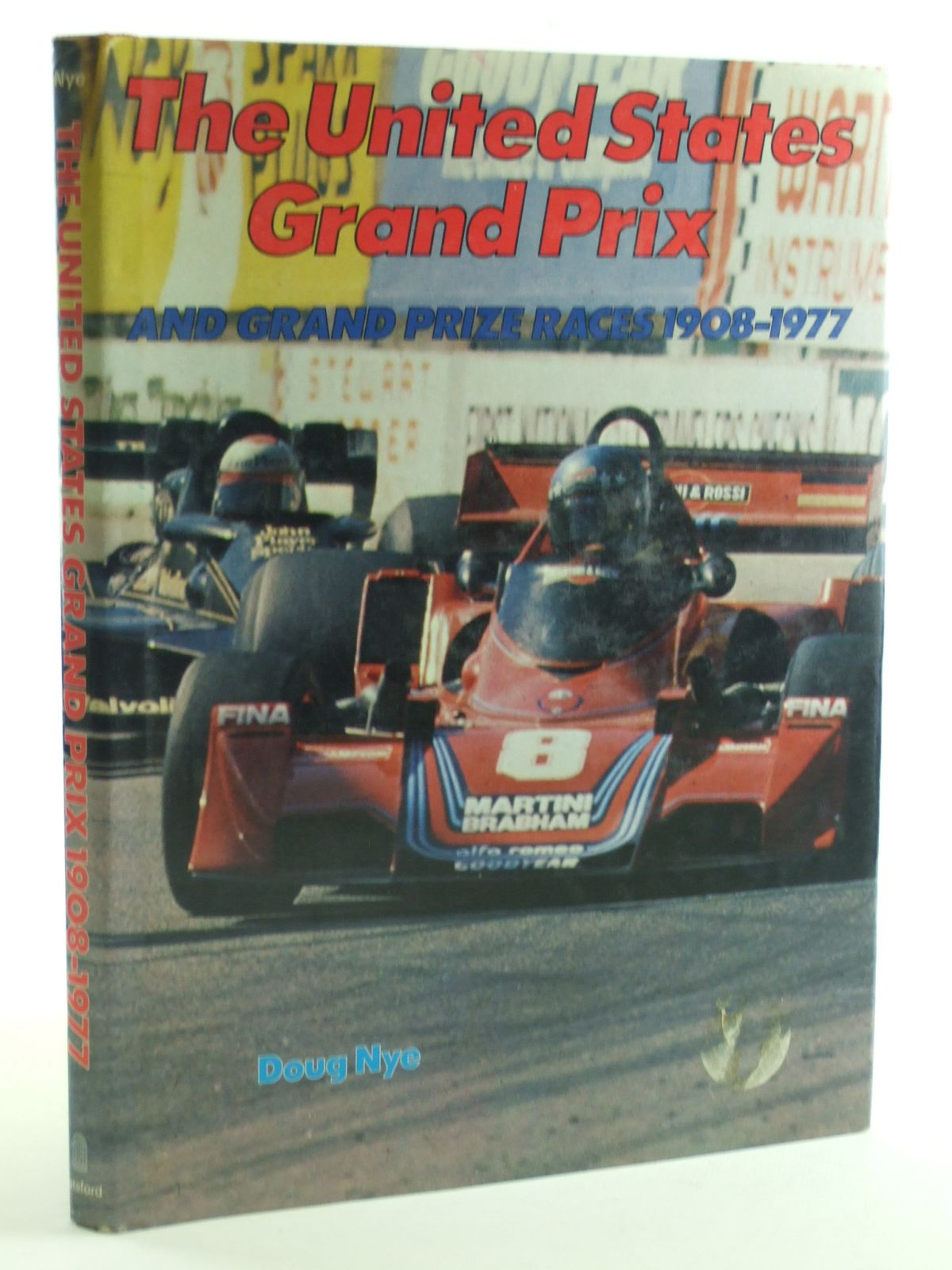 Photo of THE UNITED STATES GRAND PRIX AND GRAND PRIZE RACES 1908-1977 written by Nye, Doug published by B.T. Batsford (STOCK CODE: 1602705)  for sale by Stella & Rose's Books