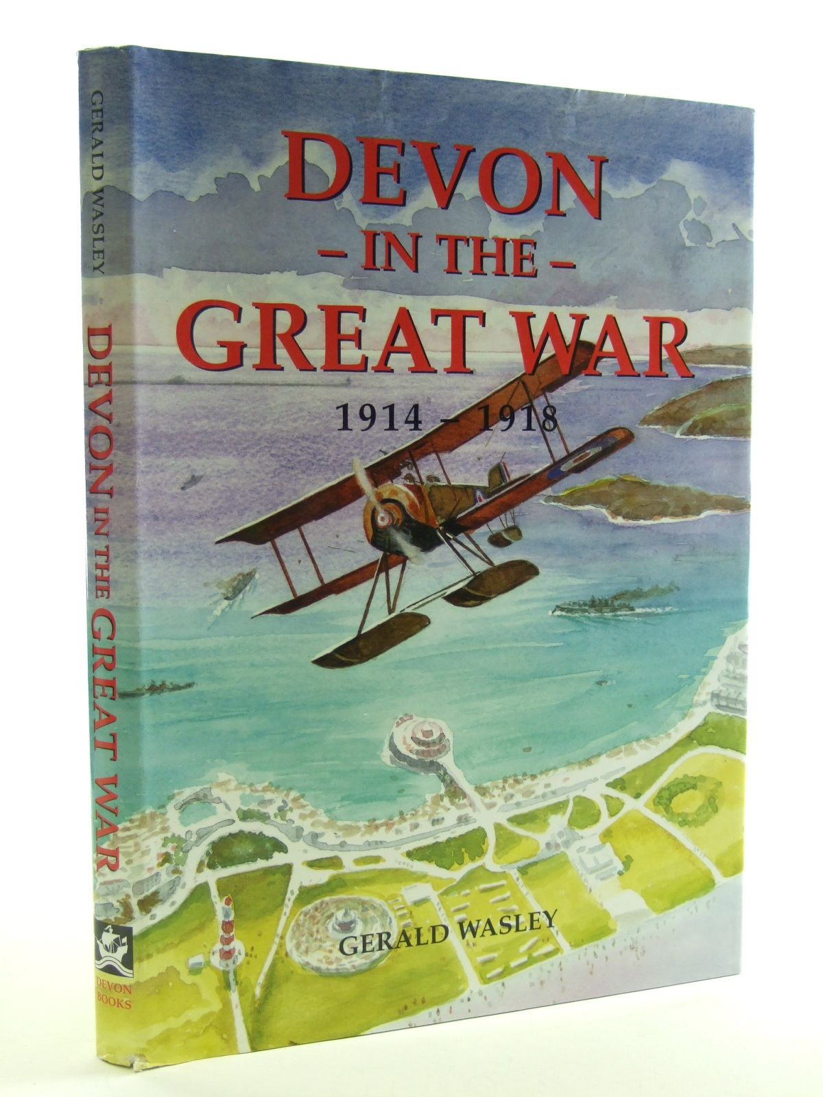 Photo of DEVON IN THE GREAT WAR 1914-1918 written by Wasley, Gerald published by Devon Books (STOCK CODE: 1603072)  for sale by Stella & Rose's Books