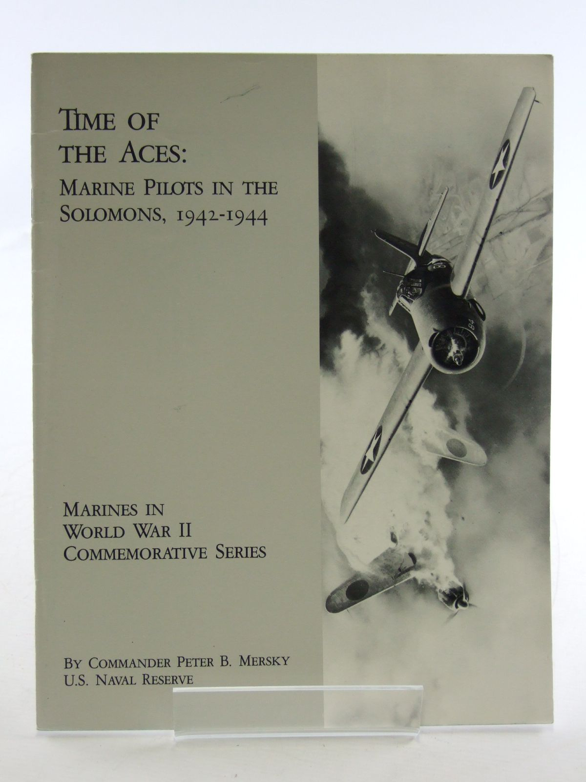 Photo of TIME OF THE ACES: MARINE PILOTS IN THE SOLOMONS 1942-1944 written by Mersky, Peter B. published by Us Marine Corps (STOCK CODE: 1603508)  for sale by Stella & Rose's Books