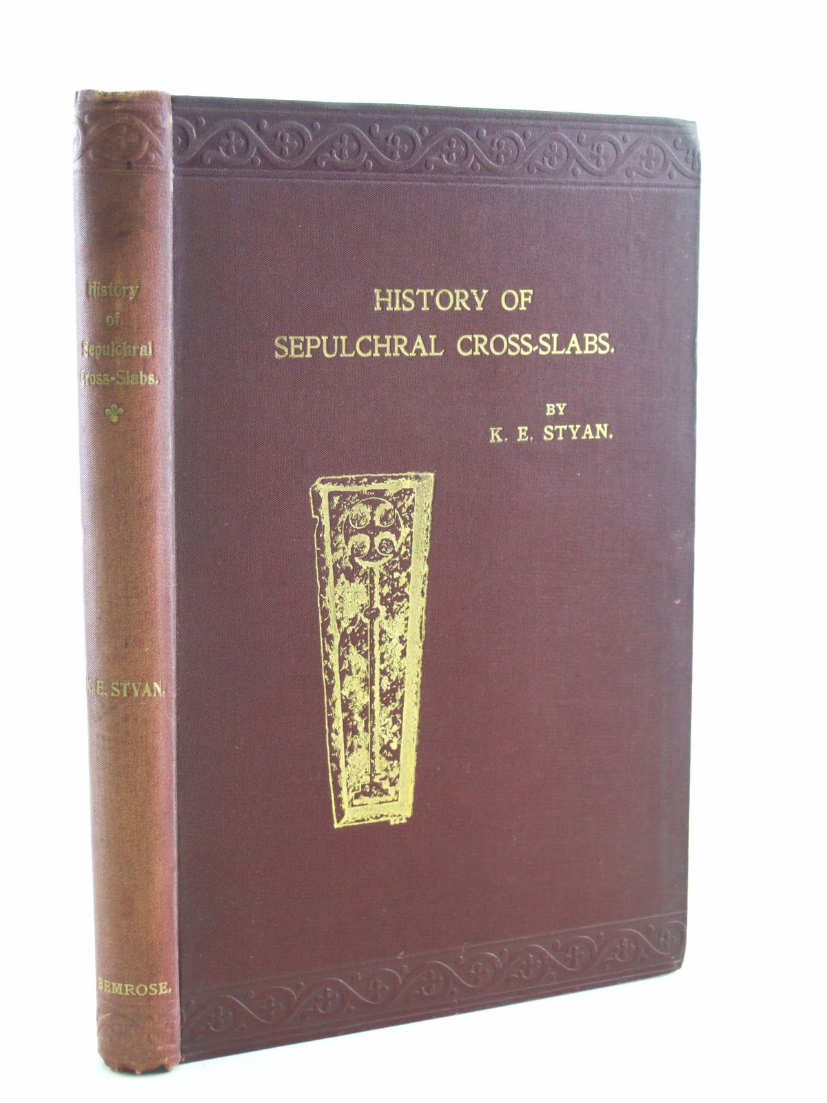 Photo of A SHORT HISTORY OF SEPULCHRAL CROSS-SLABS WITH REFERENCE TO OTHER EMBLEMS FOUND THEREON- Stock Number: 1603703