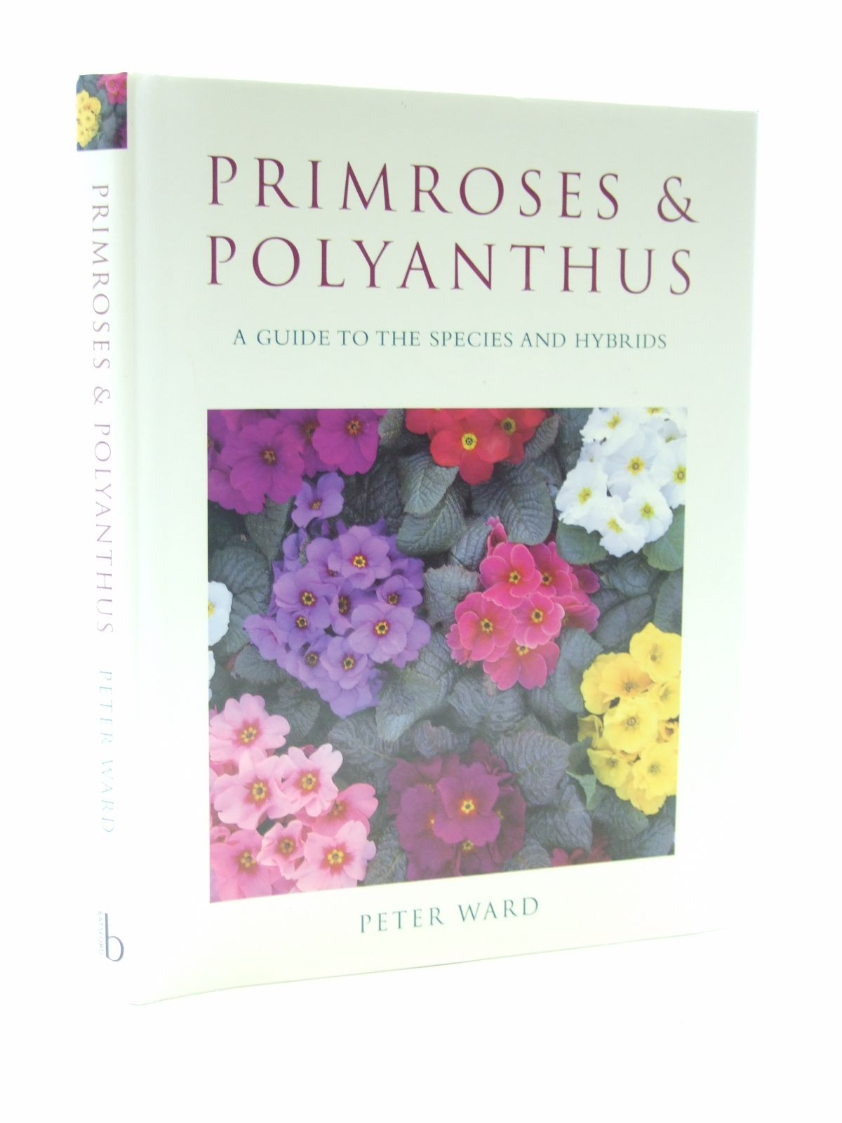 Photo of PRIMROSES AND POLYANTHUS written by Ward, Peter published by B.T. Batsford Ltd. (STOCK CODE: 1603825)  for sale by Stella & Rose's Books