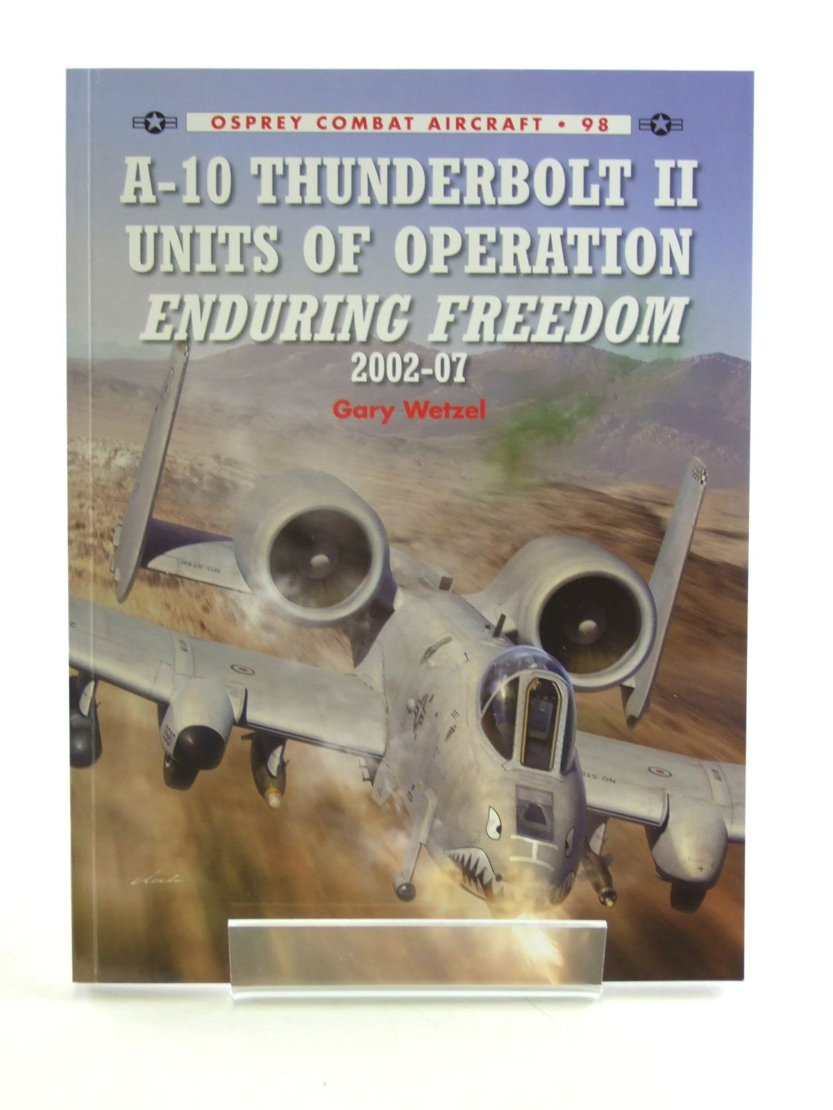 Photo of A-10 THUNDERBOLT II UNITS OF OPERATION ENDURING FREEDOM 2002-07 written by Wetzel, Gary published by Osprey Publishing (STOCK CODE: 1603844)  for sale by Stella & Rose's Books