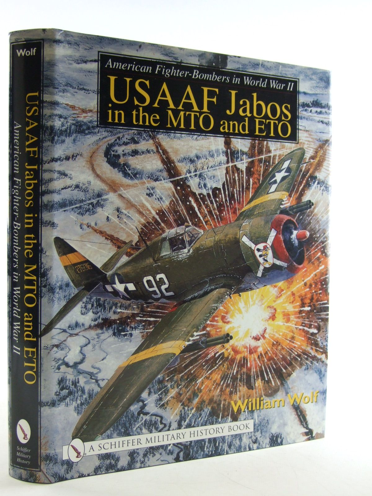 Photo of AMERICAN FIGHTER-BOMBERS IN WORLD WAR II USAAF JABOS IN THE MTO AND ETO written by Wolf, William published by Schiffer Military History (STOCK CODE: 1603916)  for sale by Stella & Rose's Books
