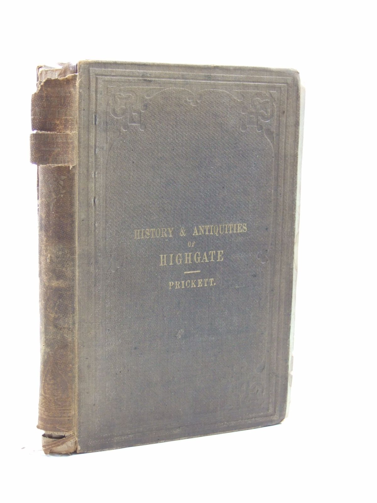Photo of THE HISTORY AND ANTIQUITIES OF HIGHGATE, MIDDLESEX written by Prickett, Frederick published by Frederick Prickett (STOCK CODE: 1604098)  for sale by Stella & Rose's Books