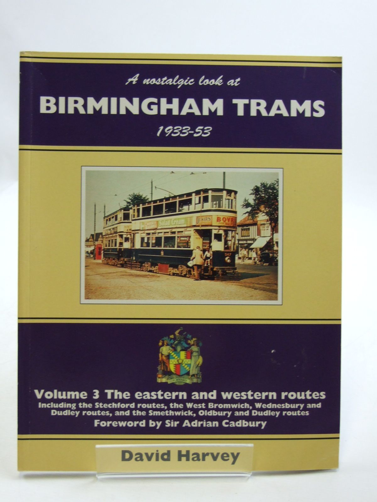 Photo of A NOSTALGIC LOOK AT BIRMINGHAM TRAMS 1933-53 VOLUME 3- Stock Number: 1604309