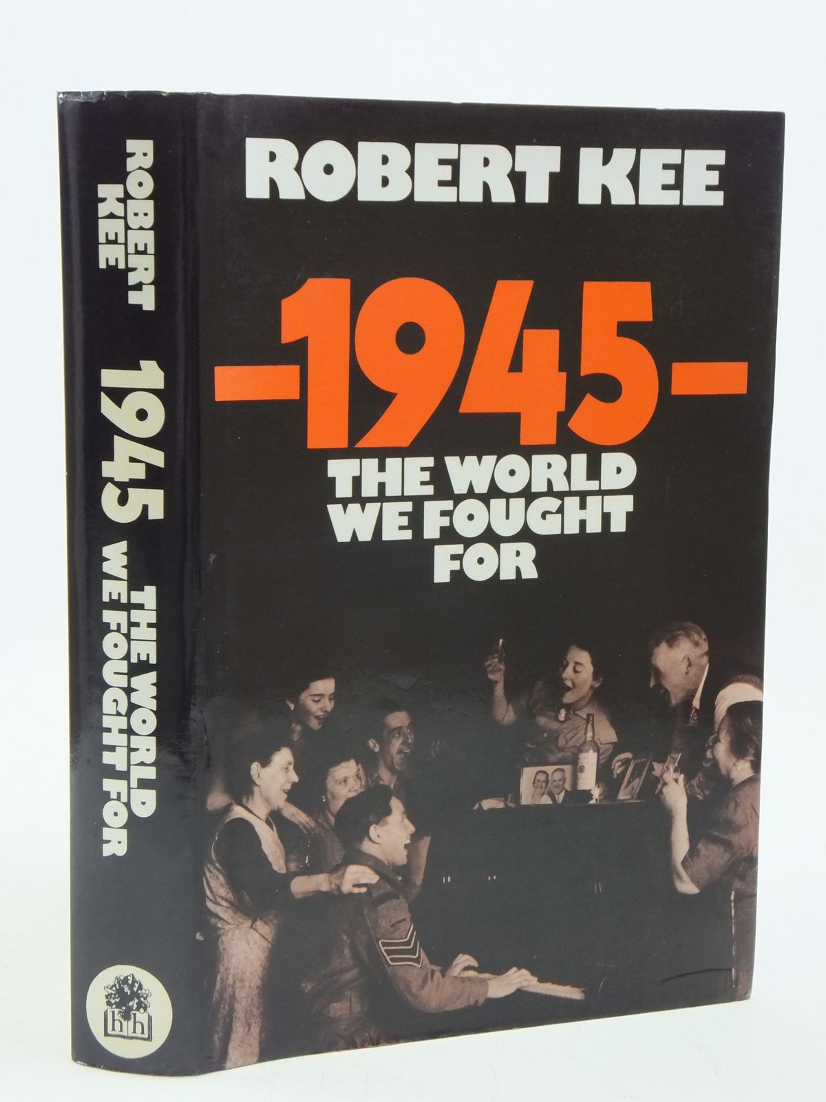 Photo of 1945 THE WORLD WE FOUGHT FOR written by Kee, Robert published by Hamish Hamilton (STOCK CODE: 1604703)  for sale by Stella & Rose's Books