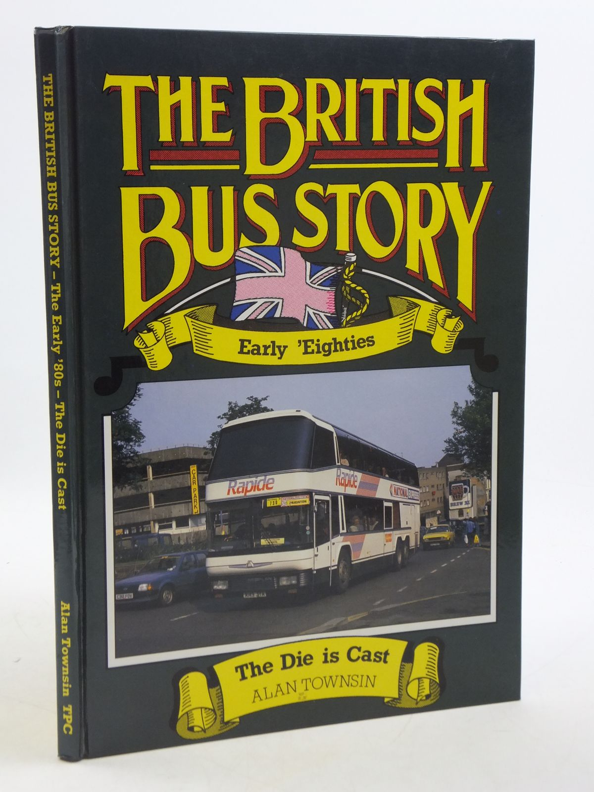 Photo of THE BRITISH BUS STORY EARLY 'EIGHTIES written by Townsin, Alan published by The Transport Publishing Company (STOCK CODE: 1604862)  for sale by Stella & Rose's Books