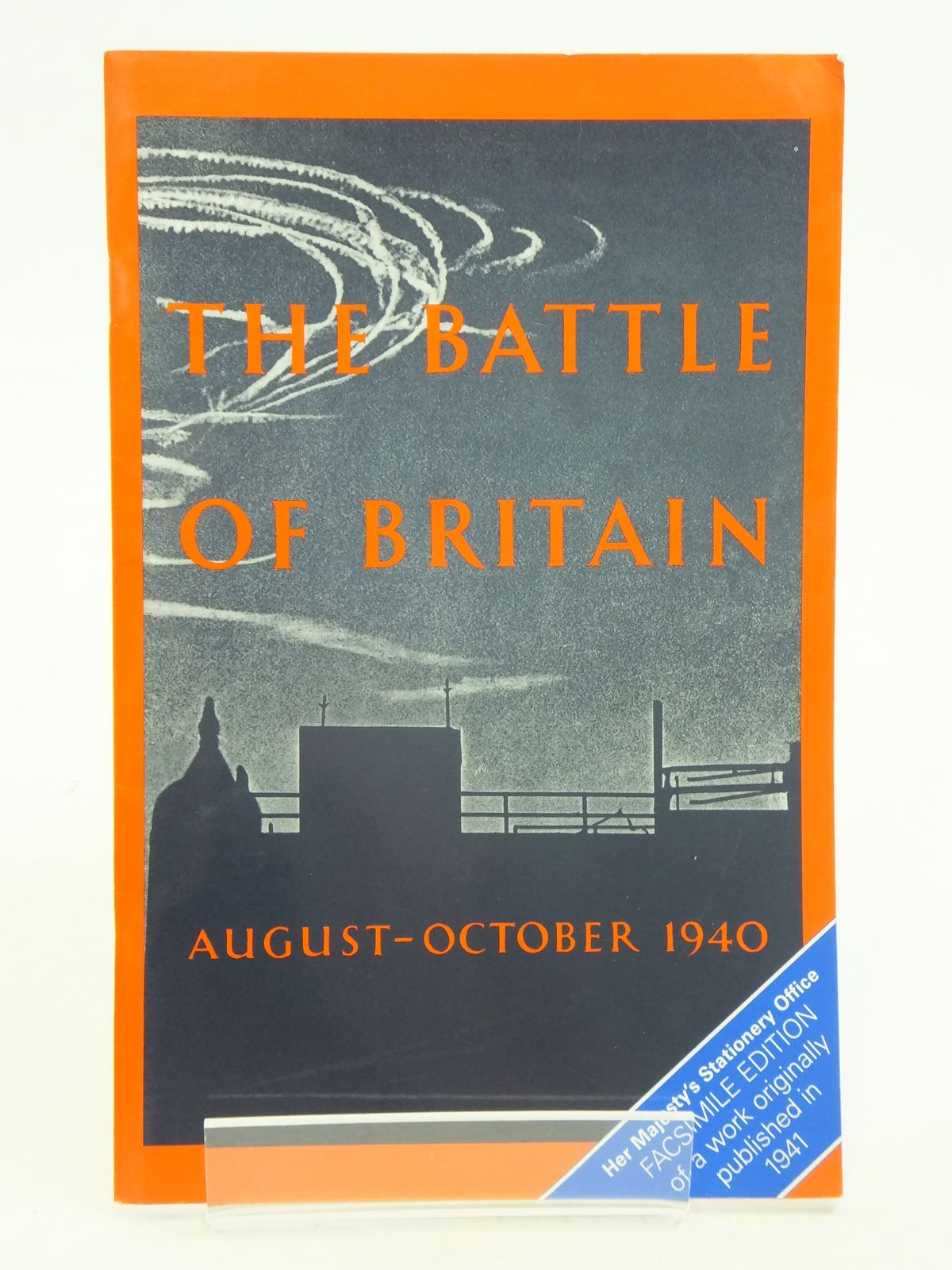 Photo of THE BATTLE OF BRITAIN AUGUST - OCTOBER 1940 FACSIMILE EDITION- Stock Number: 1604954