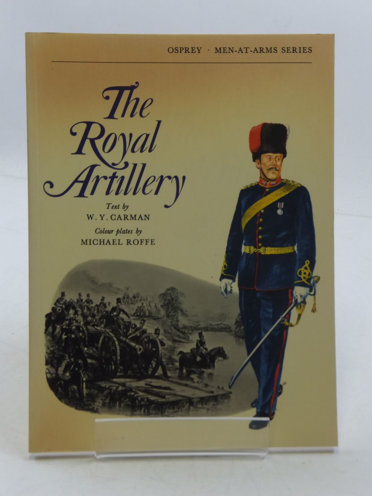 Photo of THE ROYAL ARTILLERY written by Carman, W.Y. illustrated by Roffe, Michael published by Osprey Publishing (STOCK CODE: 1605332)  for sale by Stella & Rose's Books