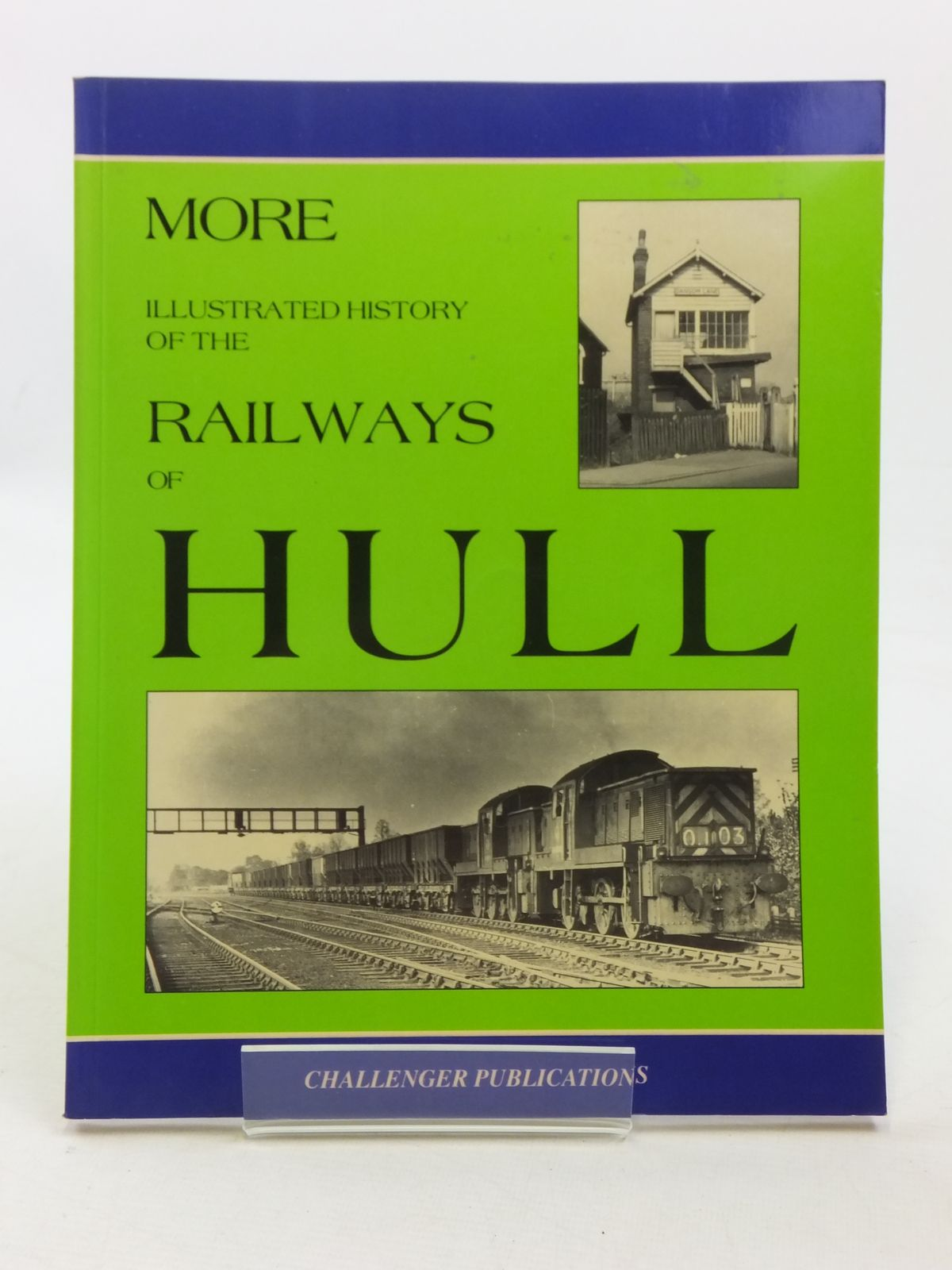 Photo of MORE ILLUSTRATED HISTORY OF THE RAILWAYS OF HULL- Stock Number: 1605686