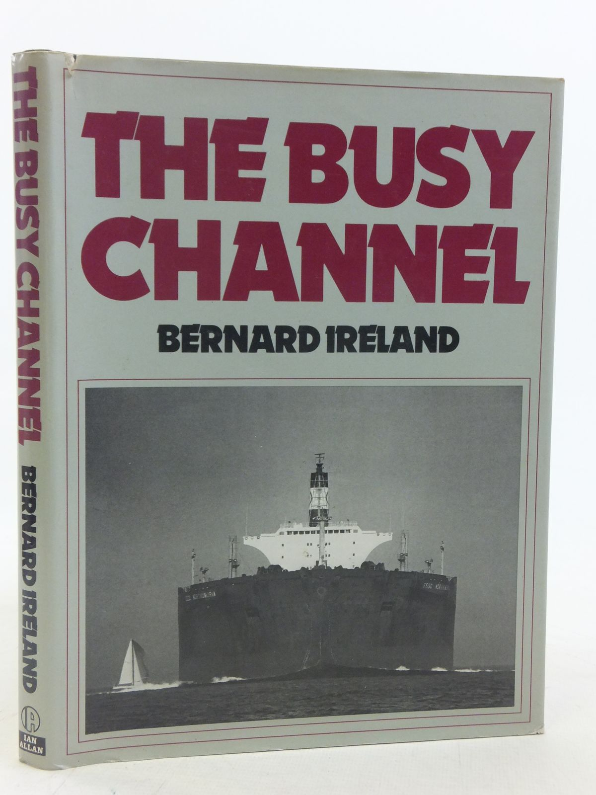 Photo of THE BUSY CHANNEL written by Ireland, Bernard published by Ian Allan (STOCK CODE: 1606118)  for sale by Stella & Rose's Books