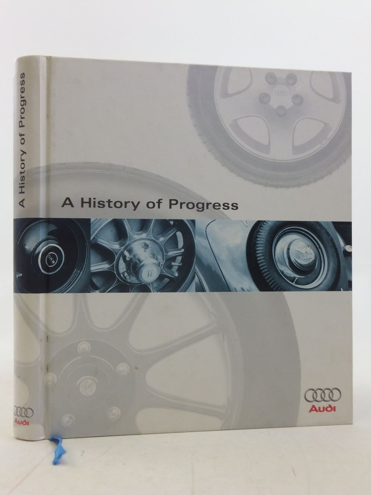 Photo of A HISTORY OF PROGRESS written by Kirchberg, Peter Erdmann, Thomas Plagmann, Ralph published by Audi Ag (STOCK CODE: 1606215)  for sale by Stella & Rose's Books
